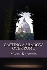 Casting a Shadow over Rome (2014, Paperback)