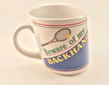 Beware of My Backhand Beware of My Forehand Coffee Slanted Mug Tennis Racquet