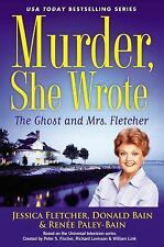 Murder, She Wrote: the Ghost and Mrs. Fletcher by Fletcher, Jessica, Bain, Dona