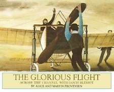 The Glorious Flight: Across the Channel with Louis Bleriot July 25, 19-ExLibrary