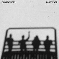 Ex-Breathers - Past Tense [VINYL]