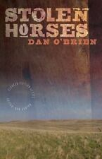 Flyover Fiction: Stolen Horses by Dan O'Brien (2010, Paperback)
