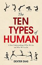 The Ten Types of Human : A New Understanding of Who We Are, and Who We Can Be-De