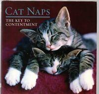 Cat Naps: The Key to Contentment (Hardback, 2006)