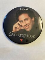 Vintage Large Jerry Seinfeld Pin Button - I speak SeinLanguage