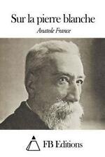 Sur la Pierre Blanche by Anatole France (2015, Paperback)