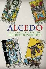 NEW Alcedo - A Collection Of Poems by Jeffrey Donoghue