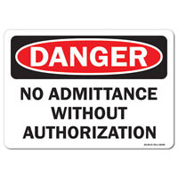 OSHA Danger Sign - No Admittance Without Authorization | Made in the USA