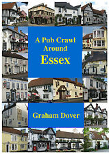 A Pub Crawl Around Essex. History of Inns & Taverns. NEW. For sale by author