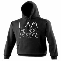 I AM THE NEXT SUPREME HOODIE hoody sarcastic funny birthday gift 123t present