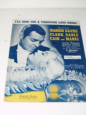 Sheet Music-I'll Sing you a Thousand Love Songs-Clark Gable-Davies-Cain & Mabel