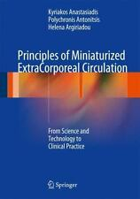 Principles Of Miniaturized Extracorporeal Circulation: From Science And Techn...