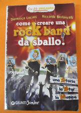 BOOK LIBRO Luciani Bertoncelli COME CREARE UNA ROCK BAND DA SBALLO no cd lp(LM1)