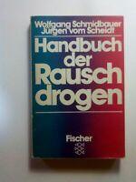Handbuch der Rauschdrogen. Schmidbauer Wolfgang und Jürgen Vom Scheidt: 467852