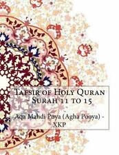 Tafsir of Holy Quran - Surah 11 To 15 by Aqa Mahdi Puya (Agha Pooya) - XKP...