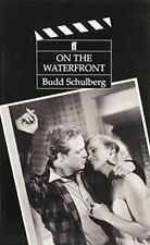 On the Waterfront: Screenplay By Budd Schulberg