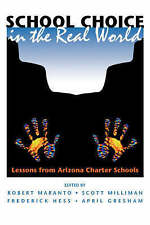 NEW School Choice In The Real World: Lessons From Arizona Charter Schools