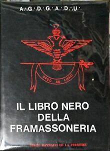 IL LIBRO NERO DELLA FRAMASSONERIA - SERGE RAYNAUD DE LA FERRIÈRE - 1958