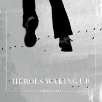 Anna Tivel - Heroes Waking Up [New CD]
