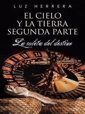 El Cielo y la Tierra Segunda Parte : La Ruleta Del Destino by Luz Herrera...