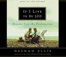 If I Live to Be 100 Neenah Ellis [ Audiobook] 6 hrs 5 discs Interviews Abridged