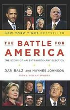 The Battle for America: The Story of an Extraordinary Election by Dan Balz,...