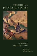 Traditional Japanese Literature: An Anthology, Beginnings to 1600 (Translation..