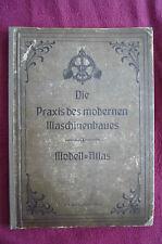 """History: Maschinenbau Buch""""Praxis des modernen Maschinenbaus"""" 1908?"""