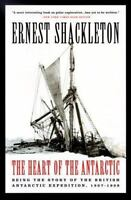The Heart of the Antarctic: Being the Story of the British Antarctic Expedition,