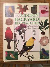 The Audubon Backyard Birdwatcher: Birdfeeders and Bird Gardens -National Audubon