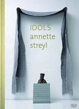 Annette Streyl: Idols by Harald Falckenberg (Hardback, 2010)