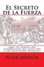 El Secreto de la Fuerza: ¿Qué les dirían los anabaptistas del siglo XVI a los cr