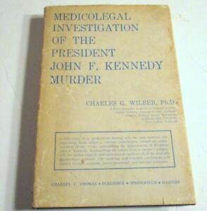 Medicolegal Investigation of the President John F. Kennedy Murder by C Wilber HC