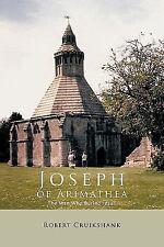 Joseph of Arimathea: The Man Who Buried Jesus