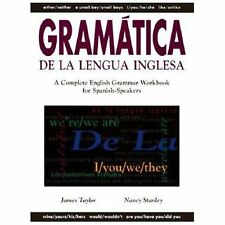 Gramatica De La Lengua Inglesa : A Complete English Grammar Workbook for Spanish