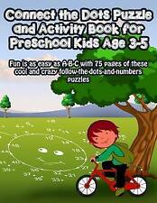 Connect the Dots Puzzle and Activity Book for Preschool Kids Age 3-5: Fun is as