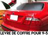 LAME COFFRE MALLE SPOILER BECQUET LEVRE AILERON pour SAAB 9-5 95 1997-2009 TURBO