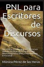 PNL para Profesionales: PNL para Escritores de Discursos : Aprende a Escribir...