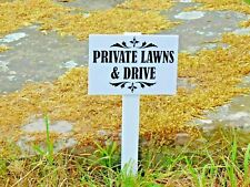 Private Lawns and Drive Garden Sign.  Heavy duty ABS