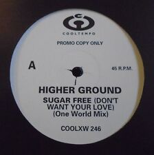 "HIGHER GROUND ~ Sugar Free (Dont Want Your Love) ~ 12"" Single PROMO"