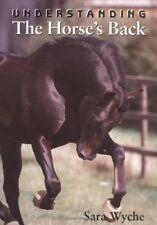 Understanding the Horse's Back,Sara Wyche