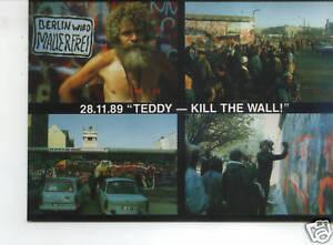 PK 4 -  Berlin - 28.11.1989 - TEDDY - KILL THE WALL !