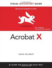 Adobe Acrobat X for Windows and Macintosh: Visual QuickStart Guide by John Deube