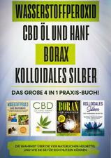 Wasserstoffperoxid   CBD Öl und Hanf   Borax   Kolloidales Silber: Das Buch