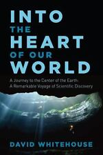 Into the Heart of Our World: A Journey to the Center of the Earth: A-ExLibrary