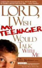 Lord I Wish My Teenager Would Talk With Me: How can you know where your teens