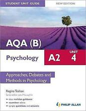AQA(B) A2 Psychology Student Unit Guide New Edition: Unit 4 Approaches, Debat.