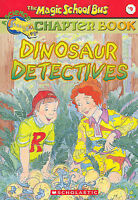 THE MAGIC SCHOOL BUS - Chapter Book: DINOSAUR DETECTIVES by Judith Bauer Stamper