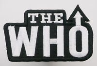 THE WHO - Embroidered Iron-On Music Rock Band Patch - MIX 'N' MATCH - #3E17