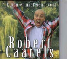 Robert Caarels-Ik Ben Er Niet Bang Voor cd single